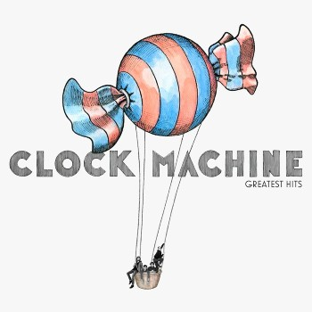 Clock Machine – Greatest Hits